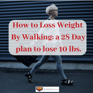 how to lose weight by walking 28 day plan to lose 10 pounds