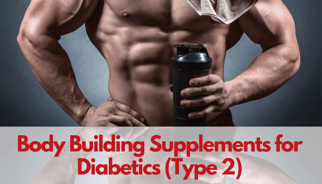 Bodybuilding supplements for diabetics type 2