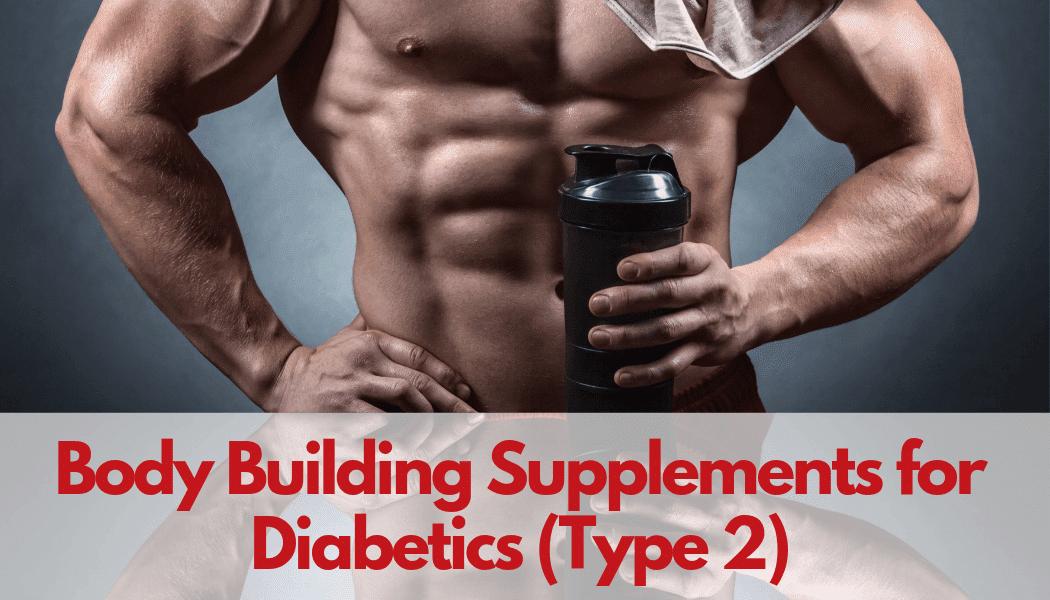 Bodybuilding supplements for diabetics type 2