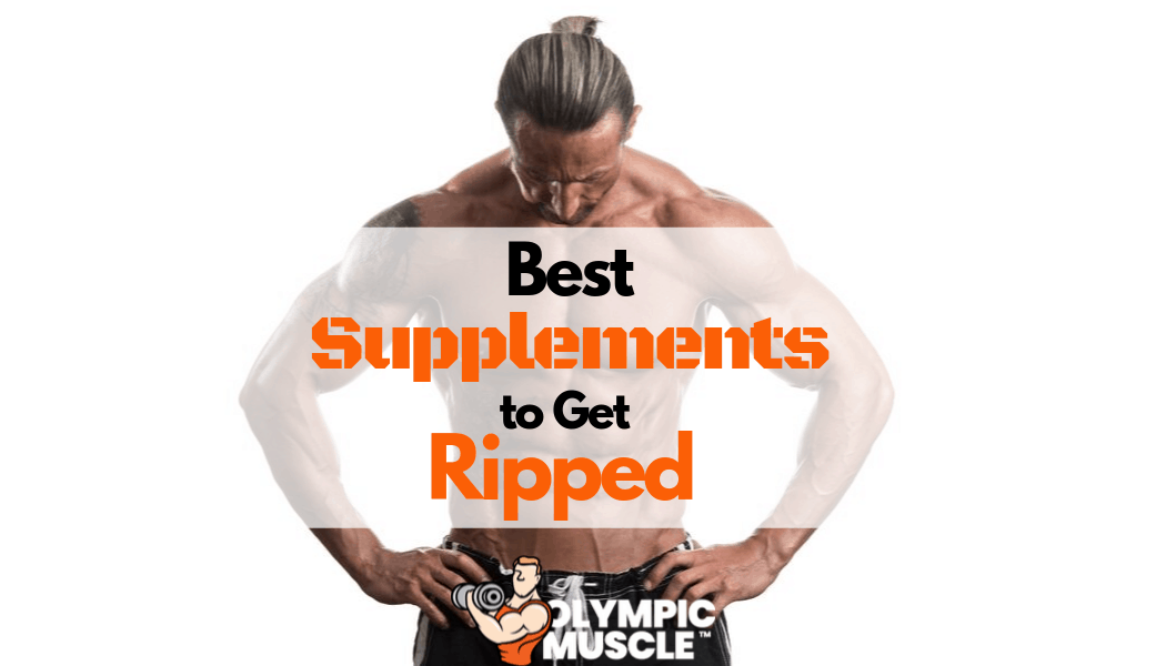 Best Supplements to Get Ripped in 4 Weeks