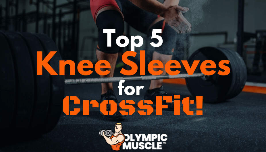 best knee sleeves for crossfit