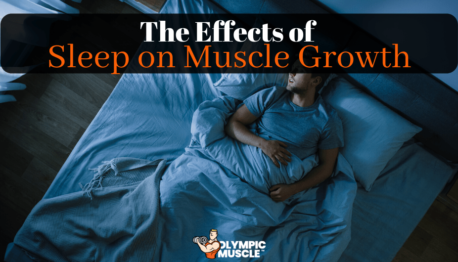 The effects of sleep on muscle growth